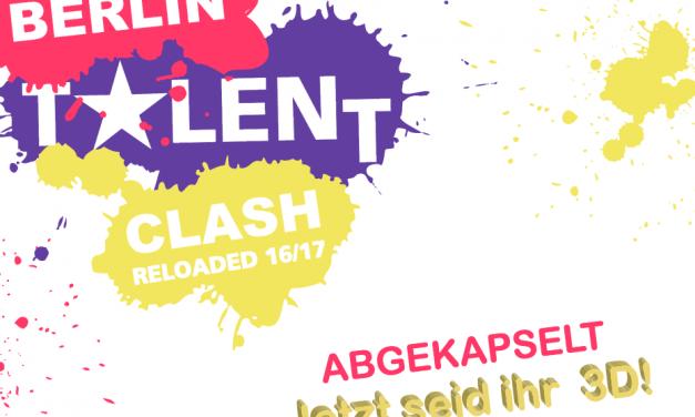 """""""Abgekapselt – Jetzt seid ihr 3D!"""" – Berlin Talent Clash Kids laden zur Premiere ihrer Show ein"""